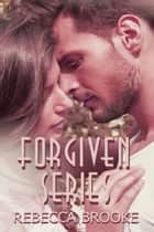 Forgiven Series ebook by Rebecca Brooke