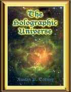 The Holographic Universe ebook by Austin P. Torney