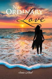 No Ordinary Love ebook by Sonia Mael