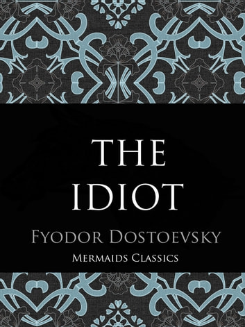 The Idiot ebook by Fyodor Dostoevsky