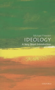 Ideology: A Very Short Introduction ebook by Michael Freeden