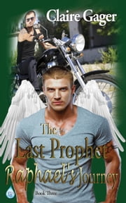 The Last Prophet, Raphael's Journey ebook by Claire Gager