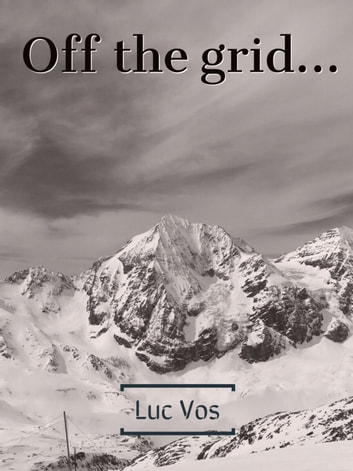 Off the grid ebook by Luc Vos