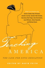 Teaching America - The Case for Civic Education ebook by David J. Feith, Seth Andrew, Charles F. Bahmueller,...