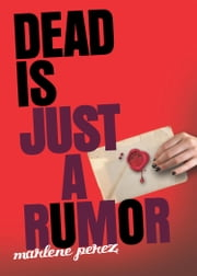 Dead Is Just a Rumor ebook by Marlene Perez