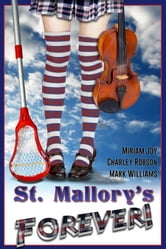 St. Mallory's Forever! - A modern English boarding school story. ebook by Mark Williams,Miriam Joy,Charley Robson