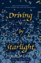 Driving by Starlight ebook by Anat Deracine