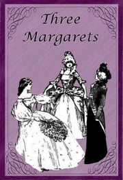 Three Margarets ebook by Laura E. Richards,Ethelred B. Barry (Illustrator)