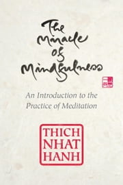 The Miracle of Mindfulness, Gift Edition ebook by Thich Nhat Hanh
