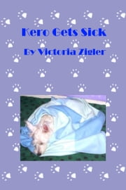Kero Gets Sick ebook by Victoria Zigler