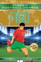 Figo (Classic Football Heroes - Limited International Edition) ebook by Matt & Tom Oldfield