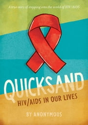 Quicksand - A True Story of HIV/AIDS in Our Lives ebook by Anonymous