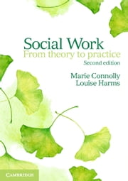 Social Work - From Theory to Practice ebook by Marie Connolly,Louise Harms
