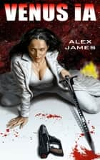 Venus IA ebook by Alex James, Michal Dutkiewicz, G. Albert Turner