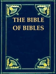 "The Bible of Bibles, Or, Twenty-seven ""Divine"" Revelations ebook by Kersey Graves,Lydia M. Graves"