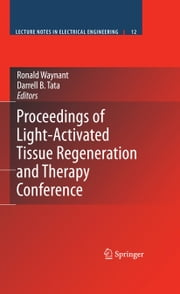 Proceedings of Light-Activated Tissue Regeneration and Therapy Conference ebook by