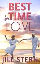 Best Time for Love - Love when it's least expected ebook by Jill Stern