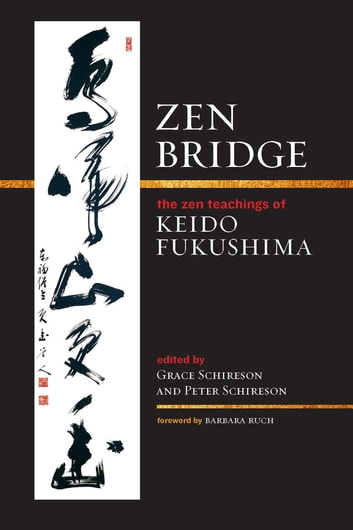 Zen Bridge - The Zen Teachings of Keido Fukushima ebook by Keido Fukushima