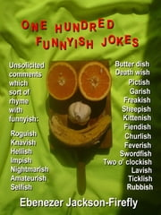 One Hundred Funnyish Jokes ebook by Ebenezer Jackson-Firefly