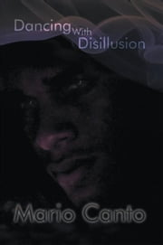 Dancing With Disillusion ebook by Mario Canto