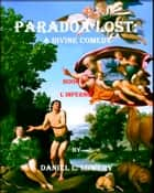 Paradox Lost: A Divine Comedy Book II ebook by Daniel L. Lowery
