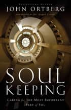 Soul Keeping ebook by John Ortberg