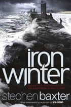 Iron Winter ebook by Stephen Baxter