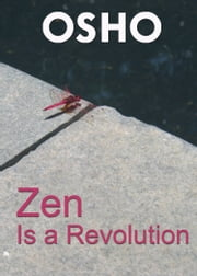 Zen Is a Revolution ebook by Osho,Osho International Foundation