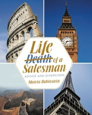 Life (Death) of a Salesman - Advice and Diversions ebook by Marvin Rubinstein
