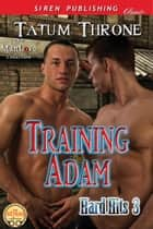 Training Adam ebook by Tatum Throne