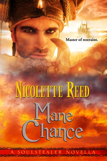 Mane Chance (A Soulstealer Novella, Book #2.5) ebook by Nicolette Reed