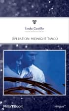 Operation - Midnight Tango ebook by Linda Castillo