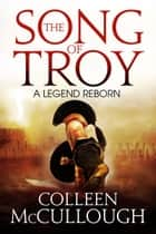 The Song of Troy ebook by Colleen McCullough