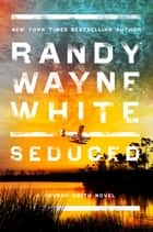 Seduced ebook by Randy Wayne White