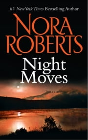 Night Moves ebook by Nora Roberts