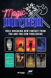 Magic & Mayhem Sampler - Rule-breaking new fantasy from Tor and Tor.com Publishing ebook by Seanan McGuire, Cate Glass, Sarah Gailey,...