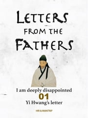 Yi Hwang's Letter - I am deeply disappointed ebook by Hyundai Research Institute,Choi, Seunghui
