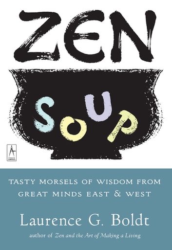 Zen Soup ebook by Laurence G. Boldt