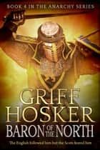 Baron of the North ebook by Griff Hosker