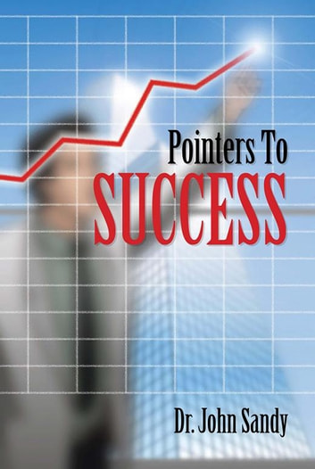 Pointers To Success ebook by Dr. John Sandy