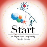 Start - To begin with Beginning ebook by Meesha Salaria