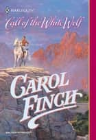 Call of the White Wolf ebook by Carol Finch