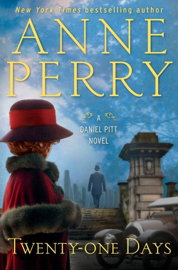 Twenty-one Days - A Daniel Pitt Novel ebook by Anne Perry