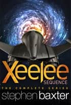 Xeelee Sequence ebook by Stephen Baxter