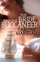 The Bride and the Buccaneer ebook by Darlene Marshall