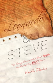 Leonardo and Steve: The Young Genius Who Beat Apple to Market by 800 Years ebook by Keith Devlin
