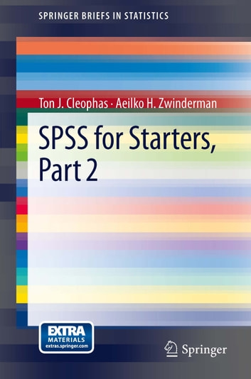 SPSS for Starters, Part 2 ebook by Ton J. Cleophas,Aeilko H. Zwinderman