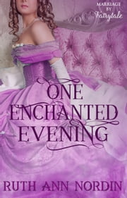 One Enchanted Evening ebook by Ruth Ann Nordin