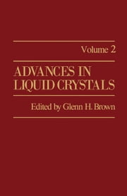 Advances in Liquid Crystals: Volume 2 ebook by Brown, Glenn H.