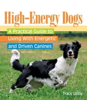 High-Energy Dogs ebook by Tracy Libby